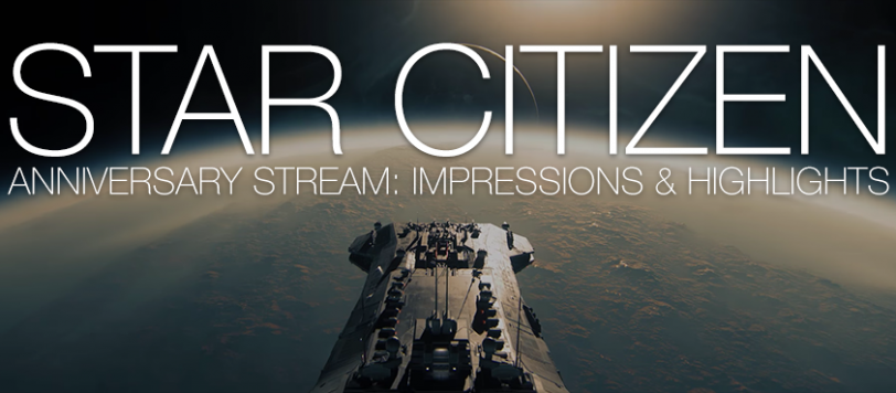 INN STAR CITIZEN ANNIVERSARY STREAM IMPRESSIONS AND HIGHLIGHTS