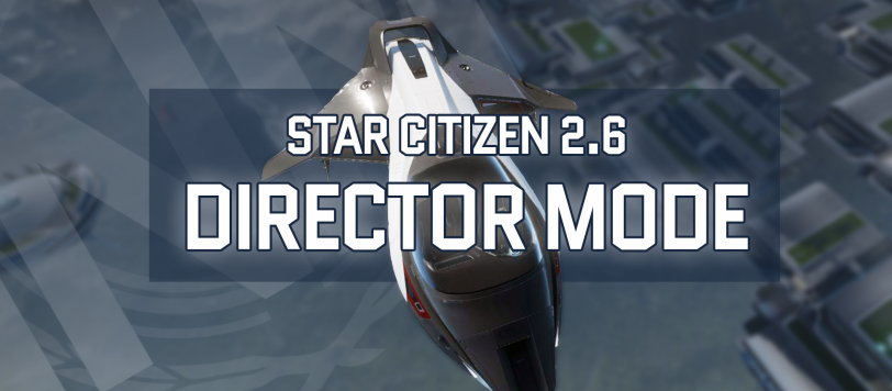 Star Citizen Director Mode
