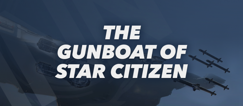 STAR CITIZEN GUNBOATS